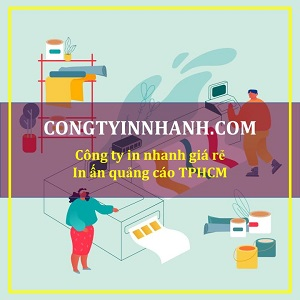 CongTyInNhanhCom - Cong ty in nhanh gia re TPHCM